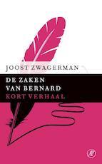 De zaken van Bernard - Joost Zwagerman (ISBN 9789029592031)