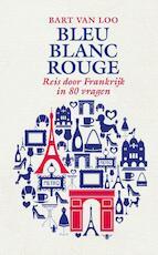 Bleu blanc rouge - Bart Van Loo (ISBN 9789460421877)