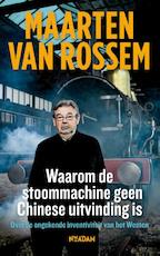 Waarom de stoommachine geen Chinese uitvinding is - Maarten van Rossem (ISBN 9789046815748)