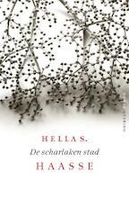 De scharlaken stad - Hella Haasse, Hella Haasse (ISBN 9789021450759)