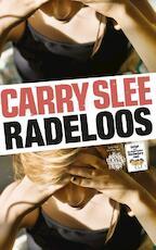 Radeloos - Carry Slee (ISBN 9789049926939)