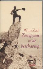 Zestig jaar in de beschaving - Wim Zaal (ISBN 9789059110854)