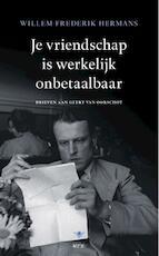 Je vriendschap is werkelijk onbetaalbaar - Willem Frederik Hermans (ISBN 9789023414988)