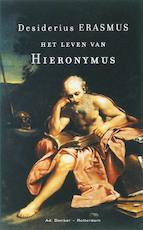 Het leven van Hieronymus - Desiderius Erasmus (ISBN 9789061006053)
