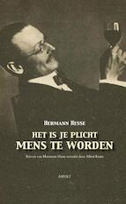 Het is je plicht mens te worden - Hermann Hesse (ISBN 9789461534392)