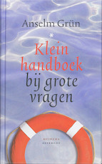 Klein handboek bij grote vragen - Anselm Grün