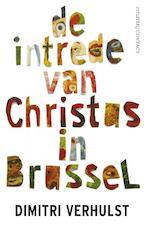 De intrede van Christus in Brussel - Dimitri Verhulst (ISBN 9789025437534)