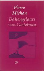 De hengelaars van Castelnau - Pierre Michon (ISBN 9789028250505)