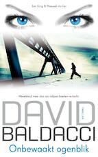 Onbewaakt ogenblik - David Baldacci (ISBN 9789400502239)