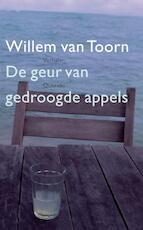 De geur van gedroogde appels - Willem van Toorn (ISBN 9789021437613)