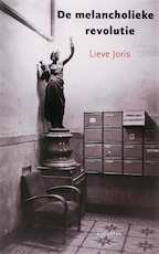 De melancholieke revolutie - Lieve Joris (ISBN 9789045700809)