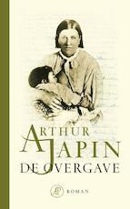 De overgave - Arthur Japin (ISBN 9789029586405)