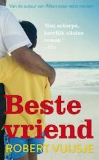 Beste vriend - Robert Vuijsje (ISBN 9789038896878)