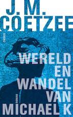 Wereld en wandel van Michael K. - John Maxwell Coetzee (ISBN 9789059364479)
