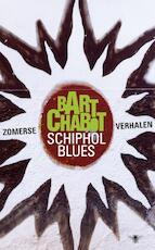 Schiphol Blues - Bart Chabot (ISBN 9789023443070)