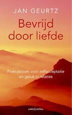 Bevrijd door liefde / deel praktijkboek - Jan Geurtz (ISBN 9789026327988)