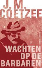 Wachten op de barbaren - John Maxwell Coetzee (ISBN 9789059364059)