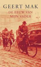 De eeuw van mijn vader - Geert Mak (ISBN 9789045016399)