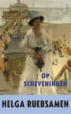 Op Scheveningen - Helga Ruebsamen