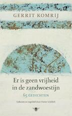 Er is geen vrijheid in de zandwoestijn - Gerrit Komrij