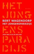 Het jongensparadijs - Bert Wagendorp (ISBN 9789045028941)