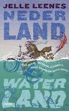 Nederland waterland - Jelle Leenes (ISBN 9789460036392)