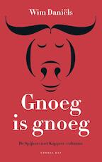 Gnoeg is gnoeg - Wim Daniëls (ISBN 9789400403574)