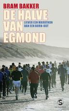 De halve van Egmond - Bram Bakker (ISBN 9789029567916)