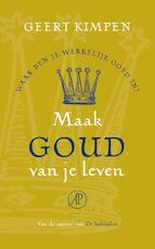 Maak goud van je leven - Geert Kimpen (ISBN 9789029577595)