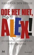 Alex, doe het niet! - Hans van den Bergh (ISBN 9789460928291)