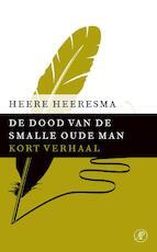 De dood van de smalle oude man - Heere Heeresma (ISBN 9789029590839)