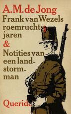 Frank van Wezels roemruchte jaren en notities van een landstormman