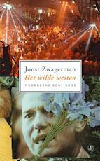 Het wilde westen - Joost Zwagerman (ISBN 9789029577427)