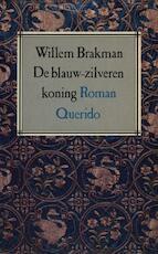 De blauw-zilveren koning - Willem Brakman (ISBN 9789021443720)