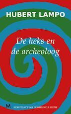 De heks en de archeoloog - Hubert Lampo