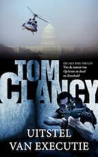 Uitstel van executie - Tom Clancy (ISBN 9789044963199)