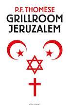 Grillroom Jeruzalem - P.F. Thomése (ISBN 9789025437732)