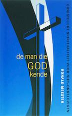 De man die God kende / druk 1 - Ronald Meester (ISBN 9789025970062)
