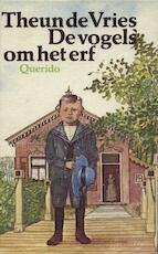 De vogels om het erf - Theun de Vries (ISBN 9789021445830)