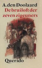 De bruiloft der zeven zigeuners - A. den Doolaard (ISBN 9789021444222)