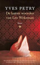 De laatste woorden van Leo Wekeman - Yves Petry