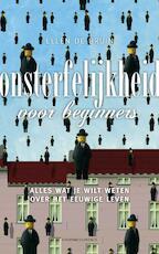 Onsterfelijkheid voor beginners - Ellen de Bruin (ISBN 9789025434823)