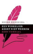 Een winkelier keert niet weerom - Heere Heeresma (ISBN 9789029590877)