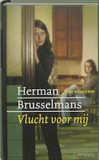 Vlucht voor mij - Herman Brusselmans