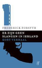 Er zijn geen slangen in Ierland - Frederick Forsyth (ISBN 9789044971774)