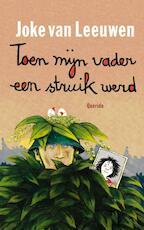 Toen mijn vader een struik werd - Joke van Leeuwen (ISBN 9789045113401)