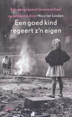Een goed kind regeert z'n eigen - Nico ter Linden (ISBN 9789460037337)