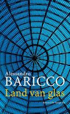 Land van glas - Alessandro Baricco (ISBN 9789023494522)