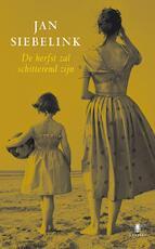 De herfst zal schitterend zijn - Jan Siebelink (ISBN 9789023420088)