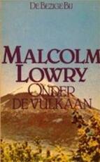 Onder de vulkaan - Malcolm Lowry, John Vandenbergh (ISBN 9789023406631)